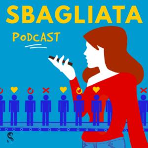 sbagliata_podcast